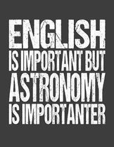 English Is Important But Astronomy Is Importanter