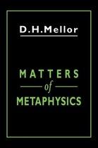 Boek cover Matters of Metaphysics van D. H. Mellor