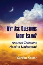 Boek cover Why Ask Questions About Islam? van Gordon Kainer