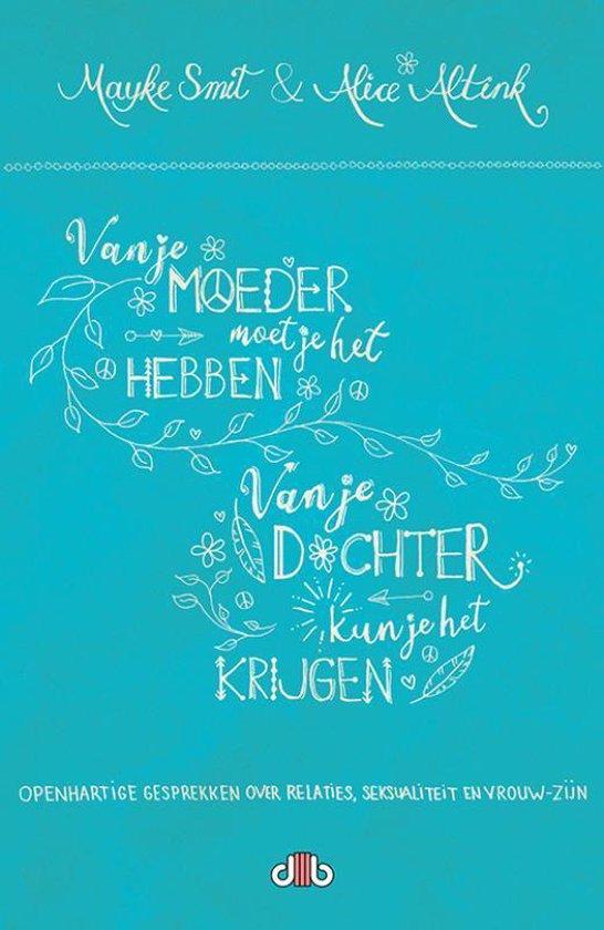 Van je moeder moet je het hebben, van je dochter kun je het krijgen! - Mayke Smit | Fthsonline.com