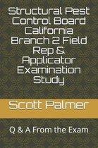 Structural Pest Control Board California Branch 2 Field Rep & Applicator Examination Study