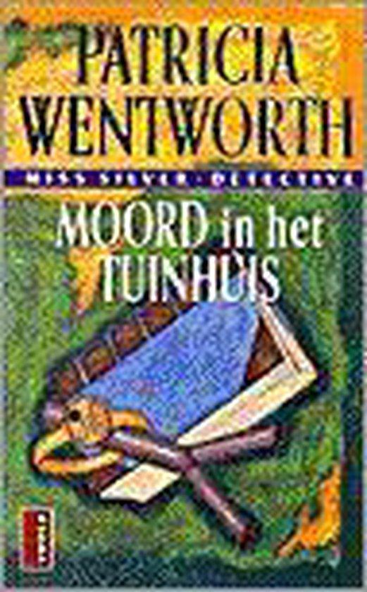 Moord in het tuinhuis - Patricia Wentworth  