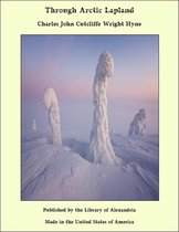 Boek cover Through Arctic Lapland van Charles John Cutcliffe Wright Hy