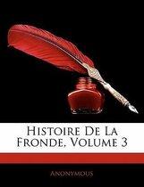 Histoire De La Fronde, Volume 3