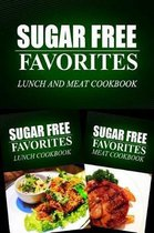 Sugar Free Favorites - Lunch and Meat Cookbook