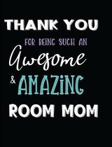 Thank You For Being Such An Awesome & Amazing Room Mom