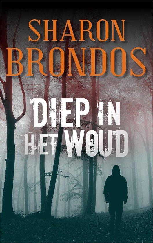 Diep in het woud - Sharon Brondos |