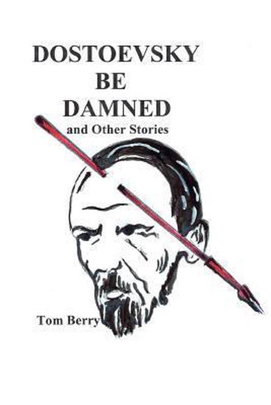 Dostoevsky Be Damned