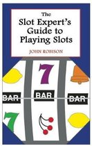 The Slot Expert's Guide to Playing Slots