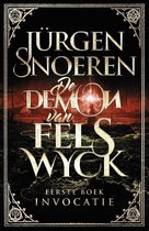 De Demon van Felswyck 1 - Invocatie