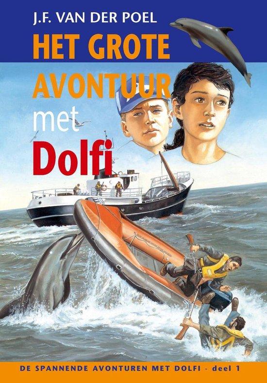 De spannende avonturen met Dolfi 1 - Het grote avontuur met Dolfi - J.F. van der Poel |