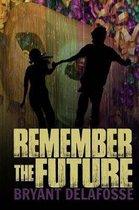 Remember the Future