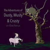 The Adventures of Dusty, Musty and Crusty