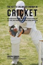 The Key to Unlimited Energy in Cricket