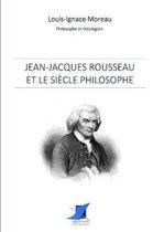 Jean-Jacques Rousseau et le si cle philosophe