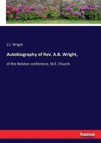 Autobiography of Rev. A.B. Wright,