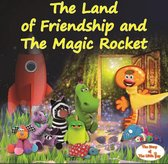 The Land of Friendship and The Magic Rocket