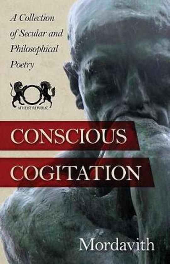 Conscious Cogitation