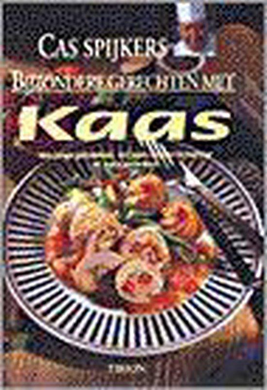 BIJZONDERE GERECHTEN MET KAAS - Cas Spijkers | Fthsonline.com