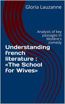 Understanding french literature : 'The School for Wives'