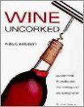 Wine uncorked. a practical introduction to tasting and enjoying wine