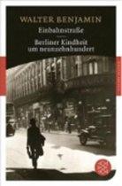 Einbahnstrasse/Berliner Kindheit Um Neunzehnhundert