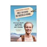 Boek cover Met 50 euro de wereld rond van Christopher Schacht (Paperback)
