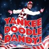 Yankee Doodle Dandy!: The New George M Cohan Musical