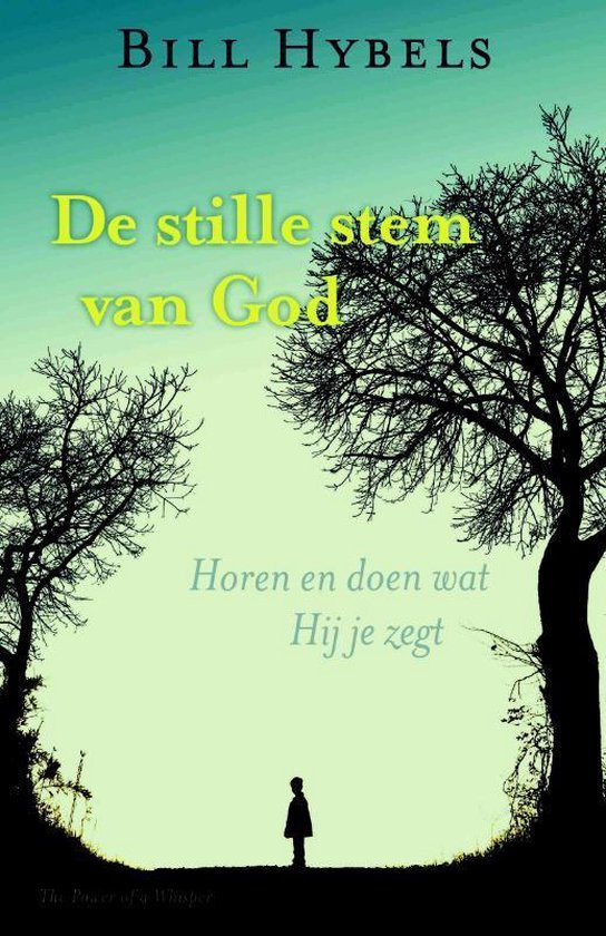 De Stille stem van God - B. Hybels  