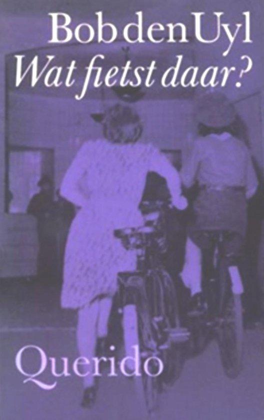Wat fietst daar - Bob den Uyl |