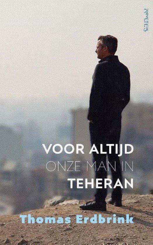 Voor altijd onze man in Teheran - Thomas Erdbrink   Readingchampions.org.uk