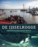 De IJsselkogge. Hanzeverleden boven water