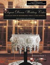 Elegant Dream Wedding Cakes, a Collection of Memorable Small Cake Designs, Instruction Guide 1, Black & White Edition