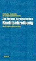 Zur Reform der deutschen Rechtschreibung