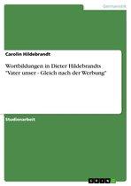 Wortbildungen in Dieter Hildebrandts 'Vater unser - Gleich nach der Werbung'