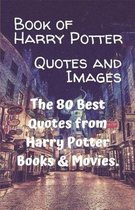 Book of Harry Potter Quotes and Images
