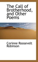 The Call of Brotherhood, and Other Poems