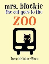 Mrs. Blackie the Cat Goes to the Zoo