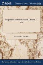 Leopoldine Und Molly Von H. Clauren. T. 1-2
