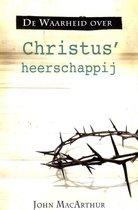 WAARHEID OVER CHRISTUS HEERSCHAPPIJ, DE