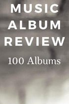 Music Album Review 100 Albums