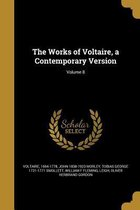 The Works of Voltaire, a Contemporary Version; Volume 8