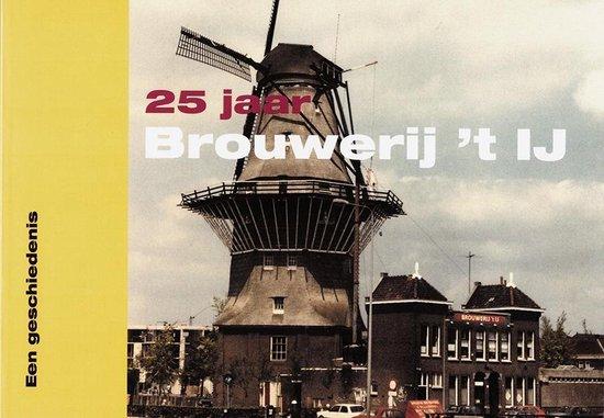 25 jaar Brouwerij 't IJ - N. van Apeldoorn |