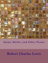 Quips, Haiku, and Other Poems