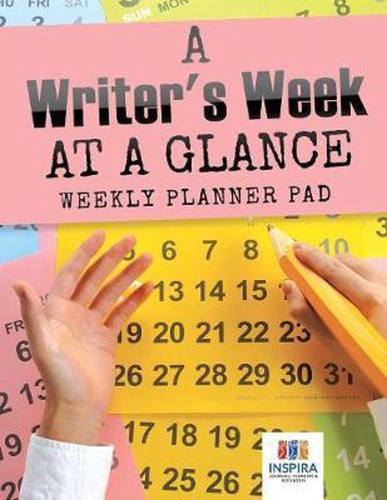 A Writer's Week at a Glance Weekly Planner Pad