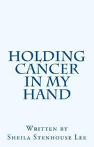 Holding Cancer in My Hand