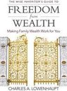 The Wise Inheritor's Guide to Freedom from Wealth: Making Family Wealth Work for You