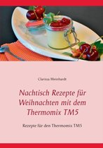 Nachtisch Rezepte fur Weihnachten mit dem Thermomix TM5