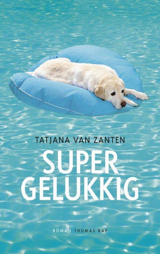 Supergelukkig - Tatjana van Zanten  