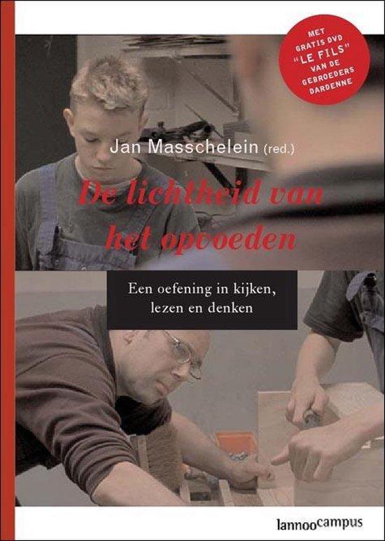De lichtheid van het opvoeden - Jan Masschelein (Red.) |
